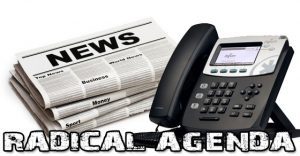Radical Agenda EP329 - News, Phones, WWHD