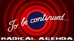 Radical Agenda S03E090 - Stage 3 Conclusion